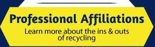 Professional Affiliations | Learn more about the ins & outs of recycling