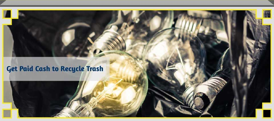 Get Paid Cash to Recycle Trash - light bulbs